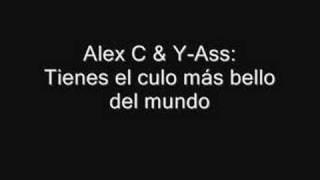 Alex C feat. Y-Ass - Tienes el culo más bello del mundo