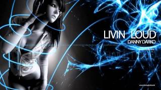 Danny Darko   Livin Loud Instrumental Mix) [Electro House] PREVIEW