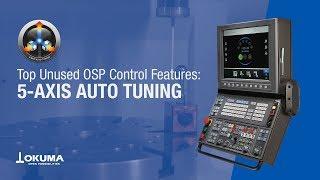 Top unused osp control features: 5-axis auto tuning【okuma corporation japan】