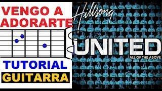 (14) Vengo a Adorarte - Hillsong United ( TUTORIAL GUITARRA )