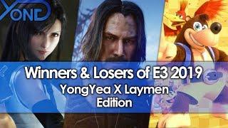 YongYea X Laymen: Winners & Losers of E3 2019