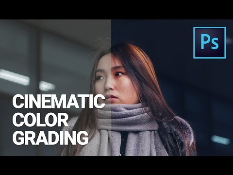 Cinematic Color Grading - Make Your Photos Look Like The Ones in the Film In Photoshop