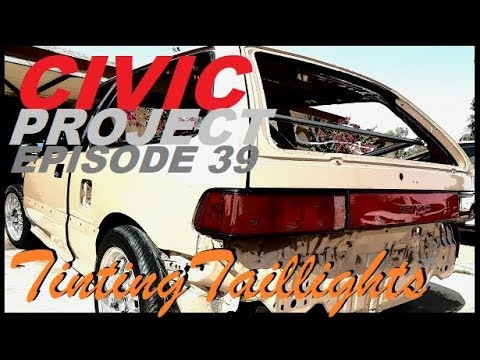 EF Civic project ep.39 ( How to tint your tail lights )