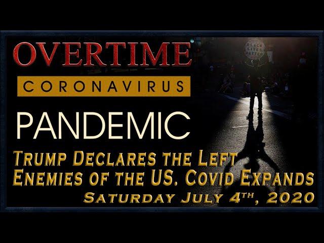 Overtime: Covid-19 Pandemic explodes. Trump Speech Engages in Dangerous Rhetoric