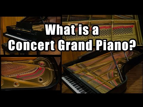 What is a Concert Grand Piano?