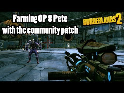 Borderlands 2: Farming OP8 Pete with community patch