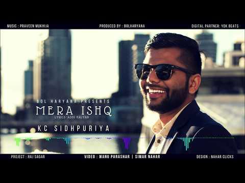 MERA ISHQ - KC Seedpuriya   Official Music...