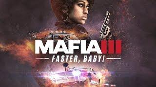 Mafia 3 – «Быстрее, детка!» DLC релизный трейлер (PS4/XONE/PC)