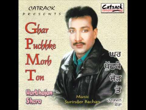 Aj Kal Terian Nazran | Ghar Puchhke Morh Ton | Popular Punjabi Songs | Harbhajan Shera
