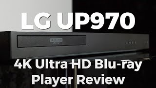 LG UP970 4K Ultra HD Blu-ray Player Review with Dolby Vision