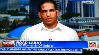 CNN Interview With UFC Fighter & IDF Soldier Noad Lahat - Cage Fighter Rejoins Israeli Army