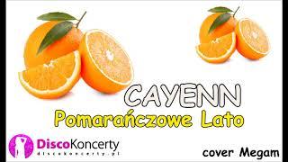 Cayenn - Pomarańczowe Lato  (cover Megam)