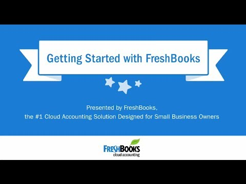 Getting Started with FreshBooks -- Master Invoices, Expenses and Time Tracking