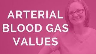 Arterial Blood Gas Values (2018)