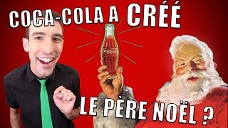 IDÉE REÇUE #8 : Coca-Cola a créé le Père Noël ? thumbnail