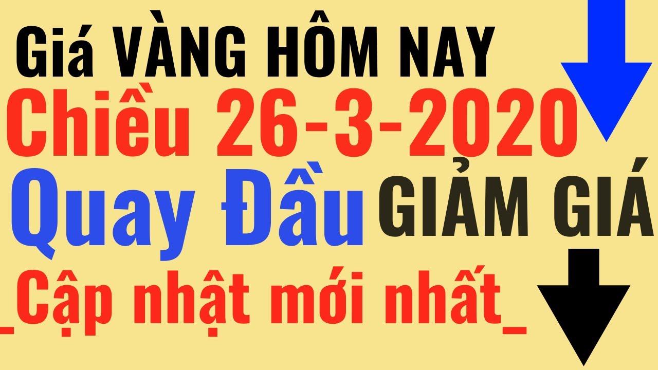Giá VÀNG ngày Hôm Nay chiều 26/3 Quay đầu Giảm Bảo Tín Minh Châu Ý Mi Hồng 9999 online trực tuyến