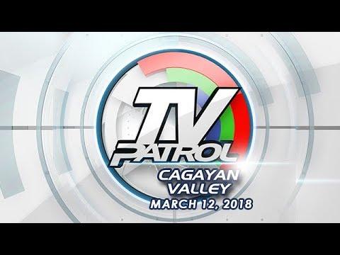 TV Patrol Cagayan Valley - Mar 12, 2018