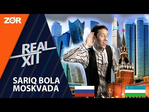 Real Xit - SARIQ BOLA MOSKVADA
