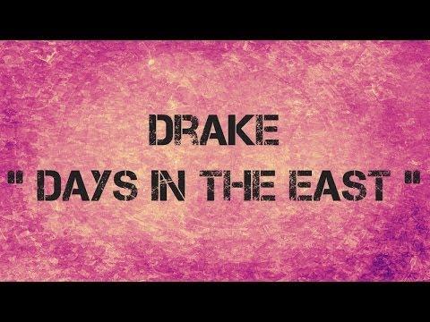 Drake  -  DAYS IN THE EAST  - Lyrics