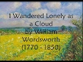I Wandered Lonely as a Cloud by William Wordsworth - (1770 - 1850)