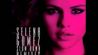 Selena Gomez - Slow Down (Smash Mode Remix)