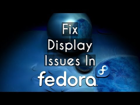 How to Fix Display Issues in Fedora 29