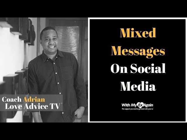 Mixed Messages From Ex | Dealing With Cryptic Messages From Your Ex On Social Media
