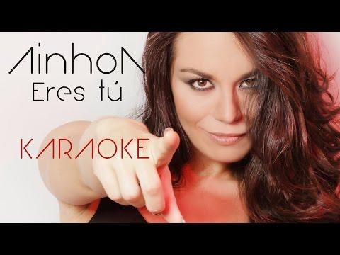 Ainhoa - Eres tú - Karaoke
