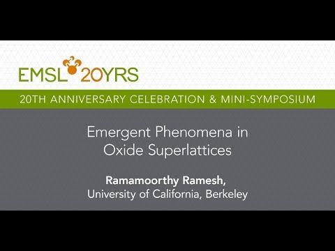 """""""Emergent Phenomena in Oxide Superlattices"""" – Ramamoorthy Ramesh, University of California, Berkeley"""