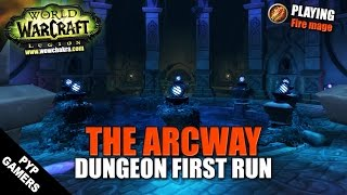 the arcway alpha dungeon run world of warcraft legion