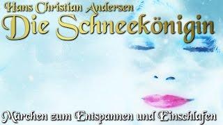 Die Schneekönigin von Hans Christian Andersen Hörbuch deutsch Märchen zum Einschlafen