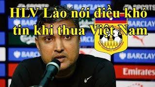 HLV Lào nói: chúng tôi khâm phục Việt Nam