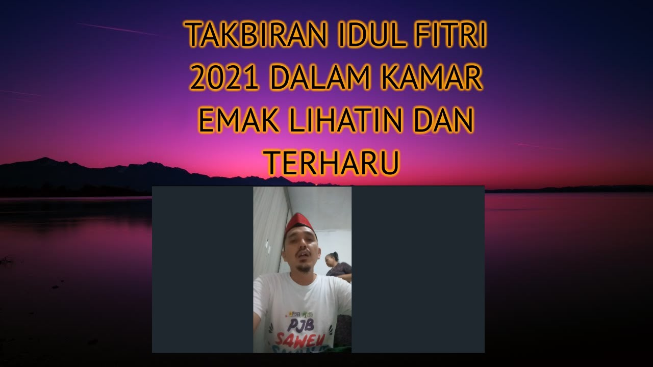 TAKBIRAN IDUL FITRI 2021 DALAM KAMAR BUAT EMAK TERHARU#takbiranidulfitri2021#anakberbakti#