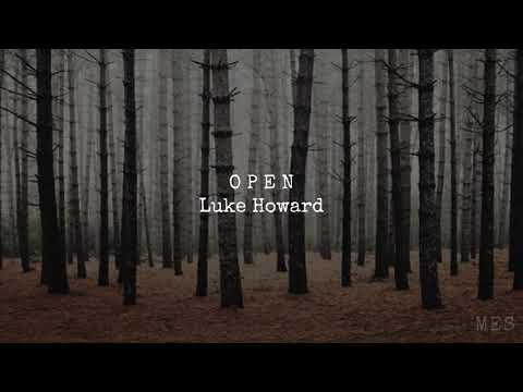 Open | Luke Howard | ☾☀ Mp3