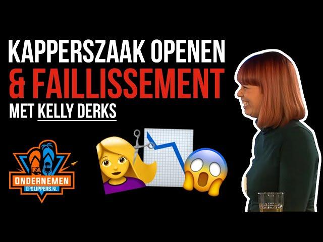 Kapperszaak openen & Faillissement [DIT zou ik nu anders aanpakken] met Kelly Derks