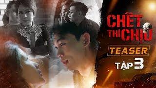 CHẾT THÌ CHỊU   TEASER TẬP 3   Việt Hương, Chí Tài, Khả Như, Hồng Thanh, Mạc Văn Khoa, Adam Lâm