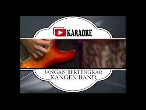 Lagu Karaoke KANGEN BAND - JANGAN BERTENGKAR LAGI (POP INDONESIA) | Official Karaoke Musik Video