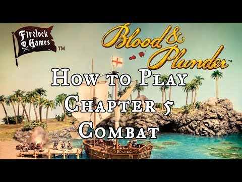 How to Play Blood & Plunder - Combat (Chapter 5)
