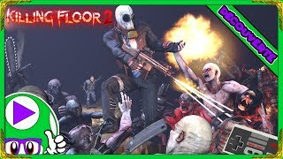 🔫 KILLING FLOOR 2 - REDÉCOUVERTE Feat NAGATO! [PC-FR-720P-60FPS]