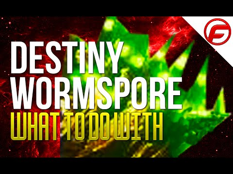 Destiny What to do with WORMSPORE Now we can actually use it