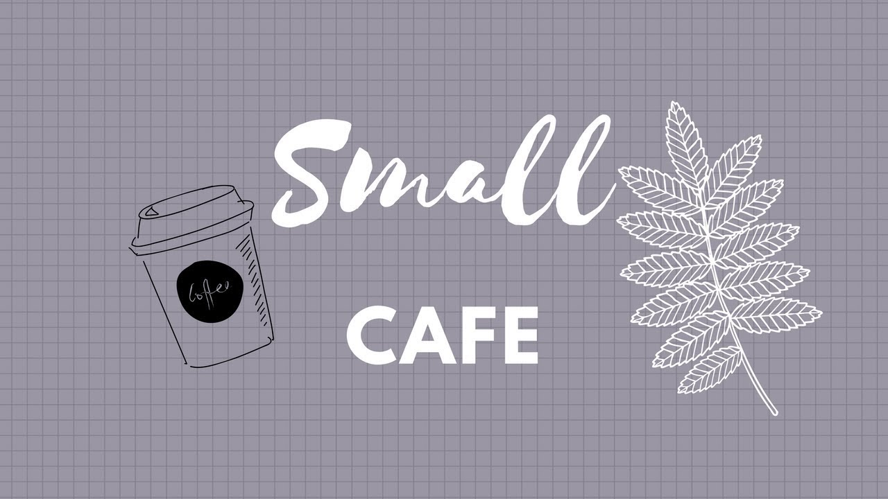 Small Cafe 28k - YouTube