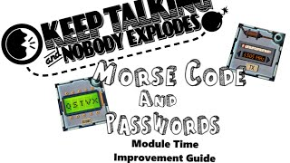 morse Code and Passwords - Module Time Improvement Guide: Keep Talking and Nobody Explodes