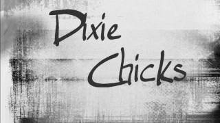 Landslide- Dixie Chicks [LYRICS]