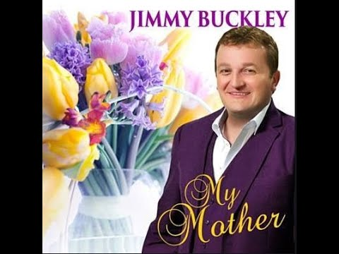 "Jimmy Buckley - ""My Mother"" - (With Lyrics)"