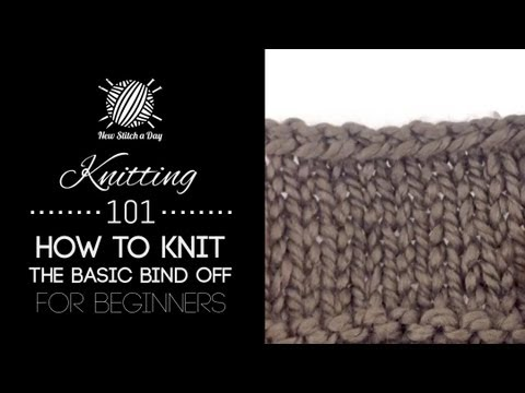 Knitting How To Remove Stitches : Knitting 101: How to Bind Off for Beginners [7 of 7] - YouTube