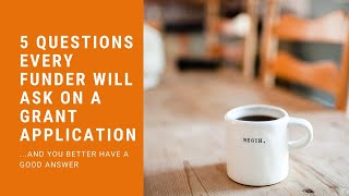 5 Questions Every Funder Will Ask on a Grant Application