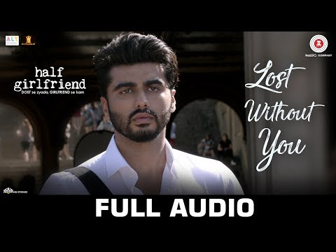 Lost Without You - Full Audio  Half Girlfriend   Arjun K & Shraddha K  Ami Mishra & Anushka Shahaney