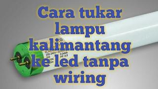 Cara tukar lampu kalimantang ke led tanpa wiring