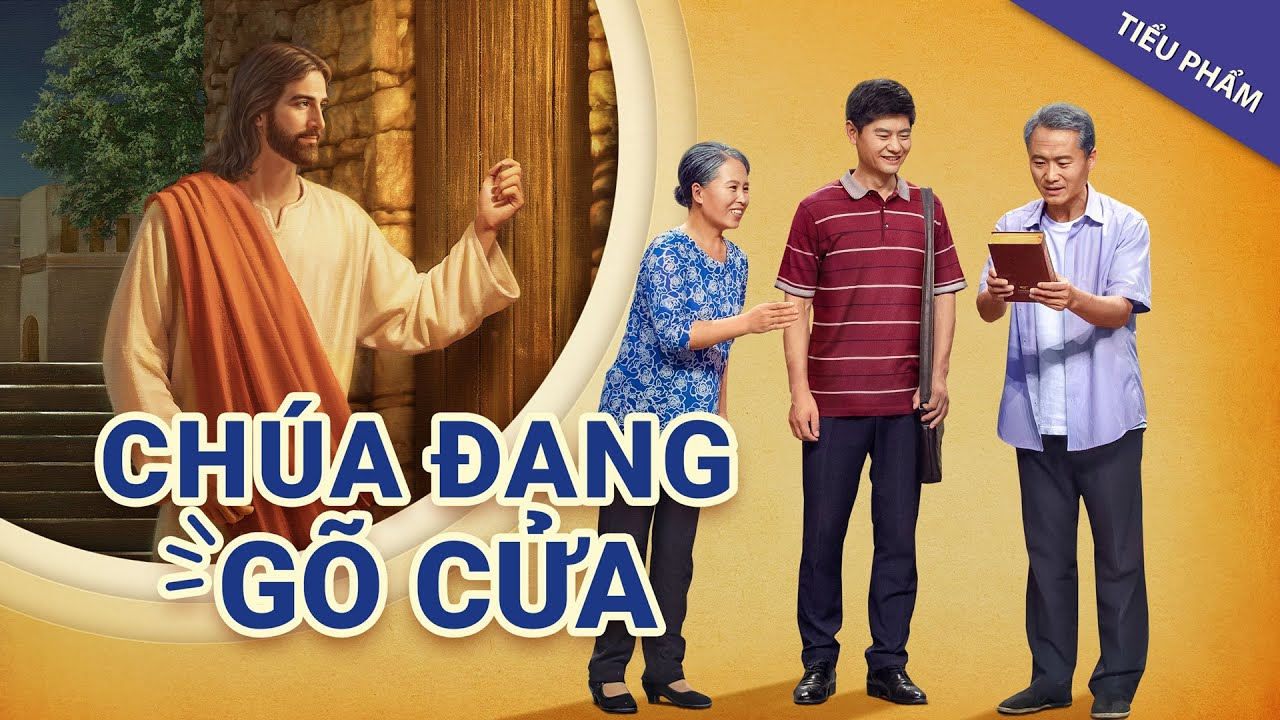 Tiểu phẩm | Chúa đang gõ cửa | Quý vị đã chào đón Đức Chúa Jêsus chưa?