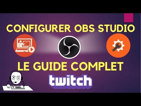 Configurer OBS Studio - Le guide complet